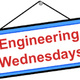 Engineering Wednesdays