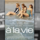 "Summer Film Series: ""A La Vie"""