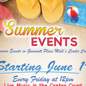 Summer of Fun at Gwinnett Place Mall