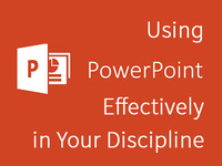 Using PowerPoint Effectively in Your Discipline