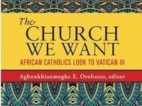 The Church We Want: African Catholics Look to Vatican III