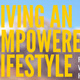 Living an Empowered Lifestyle: Finding Health and Happiness in Today's Hectic World