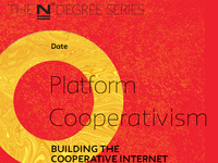 Platform Cooperativism:  Building the Cooperative Internet