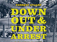 Forrest Stuart Addresses  Down, Out & Under Arrest: Policing and Everyday Life in Skid Row