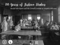 100 Years of Fashion Studies: Beulah Blackmore and the Cornell Costume & Textile Collection Opening Reception