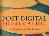 Post-Digital Printmaking Book Launch/Gallery Reception