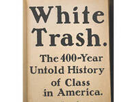 """White Trash: Class Politics, American Style."" The 2017 Krieger Lecture in American Political Culture"