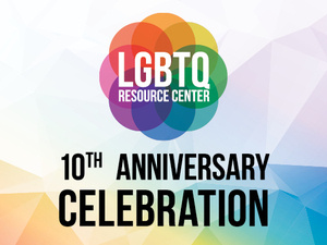 Rededication and Ribbon-Cutting Ceremony | LGBTQ Resource Center10th Anniversary