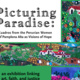 Picturing Paradise: Cuados from the Peruvian Women of Pamplona Alta as Visions of Hope