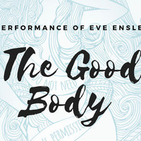 The Good Body: Theater Performance