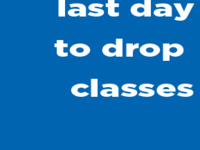 Last day to drop classes; submit requests to advisor prior to 4 p.m.