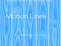 """""""Motion Lines"""" New works by Joe Lacina, MFA student in Sculpture"""