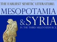 The Earliest Semitic Literature: Ebla & Mesopotamia in the Third  Millennium B.C.E.