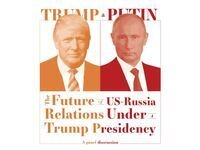 Panel: The Future of US-Russia Relation under a Trump Presidency