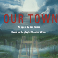 Opera UCI: Our Town - A Three-Act Opera