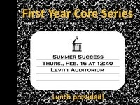 First Year Core Series: Summer Success
