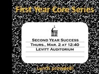 First Year Core Series: Second Year Success