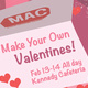 MAC Make Your Own Valentines