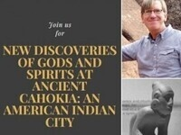 """New Discoveries of Gods and Spirits at Ancient Cahokia: An American Indian City,"" by Timothy Pauketat"