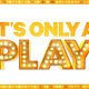 "Emmanuel College Performing Arts Department presents: ""It's Only a Play"""