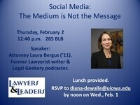 Lawyers & Leaders: Social Media: The Medium is Not the Message.