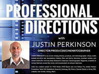 Professional Directions: Justin Perkinson, director, producer & cinematographer