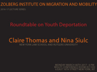 Roundtable Discussion on Youth Deportation presented by The Zolberg Institute on Migration and Mobility