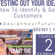 Testing Out Your Idea: How To Identify & Acquire Customers