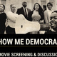 Movie Screening/Discussion: Show Me Democracy