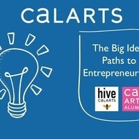"CalArts Presents Panel Discussion: ""The Big Idea: Paths to Entrepreneurship"""