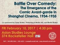 Xinyu Dong (University of Chicago), Battle Over Comedy: The Emergence of the Comic Avant-garde in Shanghai Cinema, 1934-1935