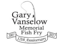 Join Us at the 12th Annual Gary Vanselow Memorial Fish Fry