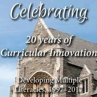 Celebrating 20 Years of Curricular Innovation - Developing Multiple Literacies