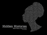 Hidden Histories: A Black History Month Exhibit