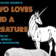 "Teatrotaller Presents ""TWO LOVES AND A CREATURE"""