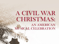 A Civil War Christmas: An American Musical Celebration