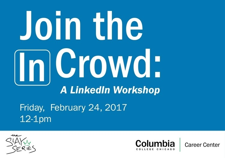SLAY Series: Join the In Crowd: A LinkedIn Workshop