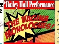 "*""The Vagina Monologues"" Bailey Hall Performance"