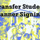 Transfer Student Banner Signing
