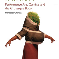Book Launch: Experimental Fashion: Performance Art, Carnival and the Grotesque Body by Francesca Granata