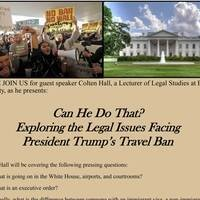 Can He Do That? Exploring the Legal Issues Facing President Trump's Travel Ban