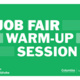Job Fair Warm-up Session