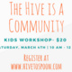 Kids Workshop - The Hive is a Community