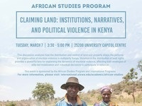 """Claiming Land: Institutions, Narratives, and Political Violence in Kenya"""