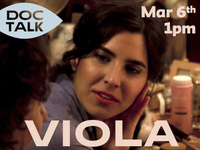 Doc Talk: Screening of Viola and Q&A with Filmmaker Matías Piñeiro
