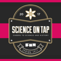 Science on Tap: Cheers to Science and History!