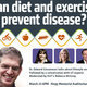 Can diet and exercise prevent disease?