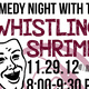 Comedy Night with The Whistling Shrimp!