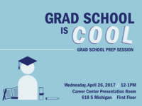 Grad School is Cool: Grad School Prep Session