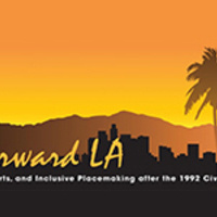 FORWARD LA: Race, Arts, and Inclusive Placemaking after the 1992 Civil Unrest